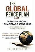 The Global Peace Plan Part 1: The International Democratic Standards