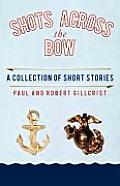 Shots Across the Bow: A Collection of Short Stories