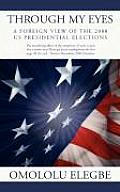 Through My Eyes: A Foreign View of the 2008 Us Presidential Elections