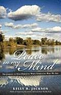 Peace in My Mind: The Journey to Find Ourselves While Embracing Who We Are