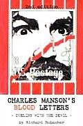 Charles Manson's Blood Letters: --dueling with the devil