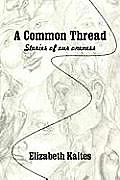 A Common Thread: Stories of Our Oneness