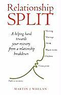 Relationship Split: A Helping Hand Towards Your Recovery from a Relationship Breakdown