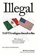 Illegal: NAFTA Refugees Forced to Flee