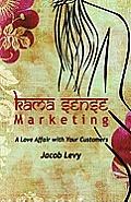Kama Sense Marketing: A Love Affair with Your Customers X-1