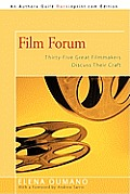 Film Forum: Thirty-Five Great Filmmakers Discuss Their Craft