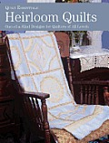 Heirloom Quilts One Of A Kind Designs for Quilters of All Levels