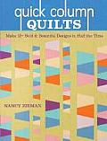 Quick Column Quilts: Make 12+ Bold and Beautiful Quilts in Half the Time