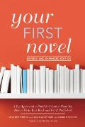Your First Novel Revised & Expanded Edition A Top Agent & a Published Author Show You How to Write Your Book & Get It Published