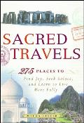 Sacred Travels: 274 Places to Find Joy, Seek Solace, and Learn to Live More Fully