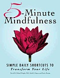 5 Minute Mindfulness Simple Daily Shortcuts to Transform Your Life