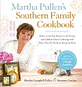 Martha Pullens Southern Family Cookbook Reflect on the Past Rejoice in the Present & Celebrate Future Gatherings with More Than 150 Heirloom Rec
