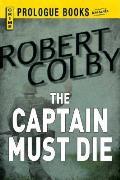 The Captain Must Die