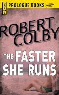 The Faster She Runs