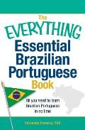 Everything Essential Brazilian Portuguese Book All You Need to Learn Brazilian Portuguese in No Time
