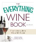 Everything Wine Book A Complete Guide to the World of Wine