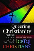 Queering Christianity: Finding a Place at the Table for LGBTQI Christians