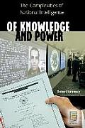 Of Knowledge & Power The Complexities Of National Intelligence