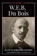 W.E.B. Du Bois: A Life in American History