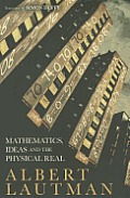 Mathematics, Ideas and the Physical