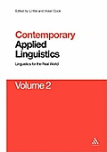 Contemporary Applied Linguistics Volume 2: Volume Two Linguistics for the Real World