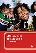 Ethnicity, Race and Education: An Introduction