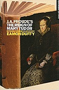 J.A. Froude's the Reign Mary Tudor