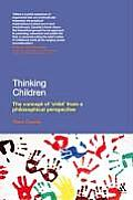 Thinking Children: The Concept of 'Child' from a Philosophical Perspective