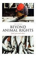 Beyond Animal Rights: Food, Pets and Ethics