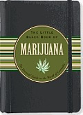 Little Black Book of Marijuana The Essential Guide to the World of Cannabis