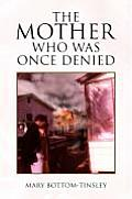 The Mother Who Was Once Denied