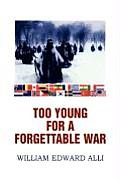 Too Young for a Forgettable War