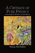 A Critique of Pure Physics