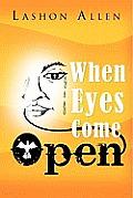 When Eyes Come Open