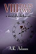 VIII Tales Two