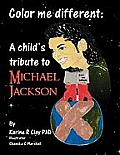 Color Me Different: A Child's Tribute to Michael Jackson