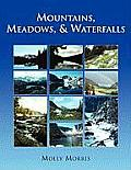 Mountains, Meadows, and Waterfalls