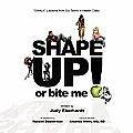 Shape Up or Bite Me!