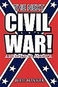 The Next Civil War!