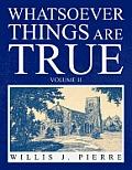 Whatsoever Things Are True Volume II