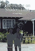 The House on Shadow Lane: A Chronicle and a Love Story