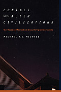 Contact with Alien Civilizations: Our Hopes and Fears about Encountering Extraterrestrials