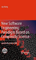 New Software Engineering Paradigm Based on Complexity Science An Introduction to Nse