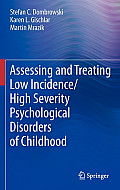 Assessing & Treating Low Incidence High Severity Psychological Disorders Of Childhood