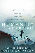 Humanity on a Tightrope Thoughts on Empathy Family & Big Changes for a Viable Future