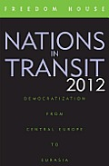Nations in Transit: Democratization from Central Europe to Eurasia (2012)