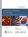 China-U.S. Relations in East Asia: Strategic Rivalry and Korea's Choice