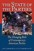 The State of the Parties: The Changing Role of Contemporary American Parties, 7th Edition
