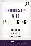 Communicating With Intelligence Writing & Briefing For National Security