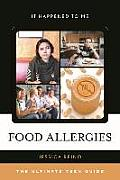 Food Allergies: The Ultimate Teen Guide